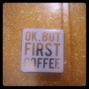 """Accessories - """"OKAY BUT FIRST COFFEE"""" DECOR"""